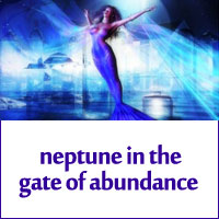 Neptune in the Gate of Abundance