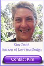 Contact Kim Gould of www.LoveYourDesign.com
